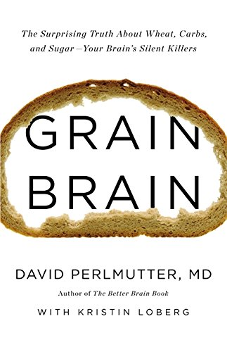 grain-brain-the-surprising-truth-about-wheat-carbs-and-sugar